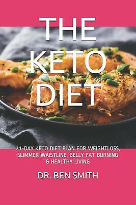 THE KETO DIET: 21-DAY KETO DIET PLAN FOR by DR. BEN SMITH NEW Paperback Book