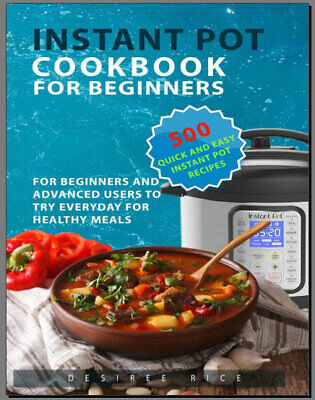 Instant Pot Cookbook for Beginners  500 Quick and Easy Eb00k PDF - FAST Delivery