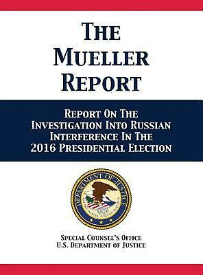 Mueller Report: Report on the Investigation Into Russian Interference in the 201