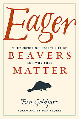 Eager: The Surprising, Secret Life of Beavers and Why They Matter [ PDF ]