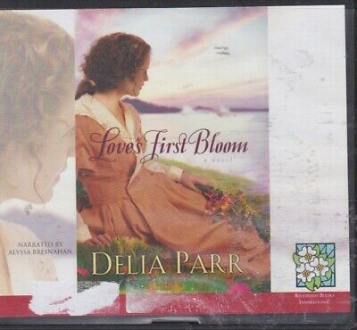 LOVE'S FIRST BLOOM by DELIA PARR~UNABRIDGED CD AUDIOBOOK