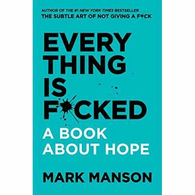 Everything Is F*cked: A Book About Hope - Hardback NEW Manson, Mark