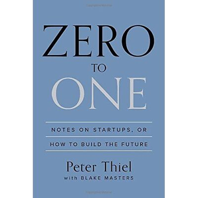 Zero to One: Notes on Startups, or How to Build the Fut - Hardcover NEW Peter Th