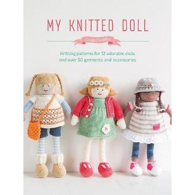 My Knitted Doll: Knitting Patterns for 12 Adorable Doll - Paperback NEW Crowther