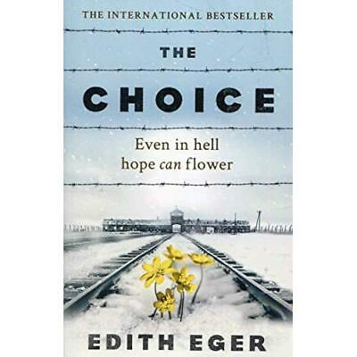 The Choice - Paperback NEW Eger, Edith 16/08/2018