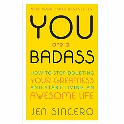 You Are a Badass: How to Stop Doubting Your Greatness a - Paperback NEW Jen Sinc