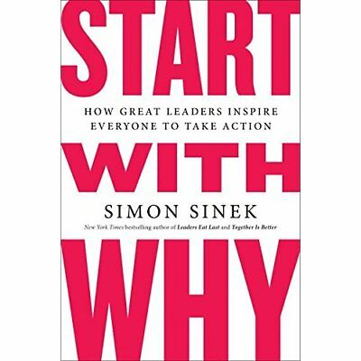 Start with Why: How Great Leaders Inspire Everyone to T - Paperback NEW Simon Si