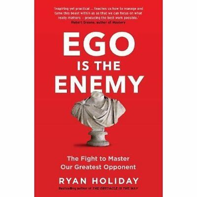 Ego is the Enemy: The Fight to Master Our Greatest Oppo - Paperback NEW Holiday,
