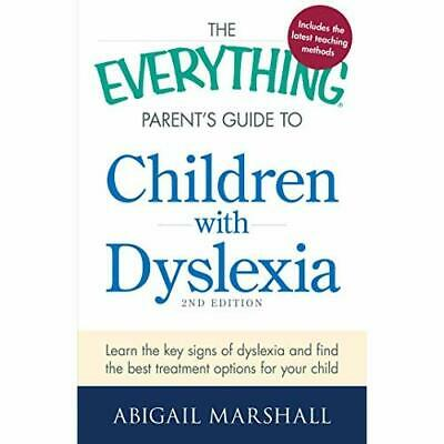 The Everything Parent's Guide to Children with Dyslexia - Paperback NEW Abigail