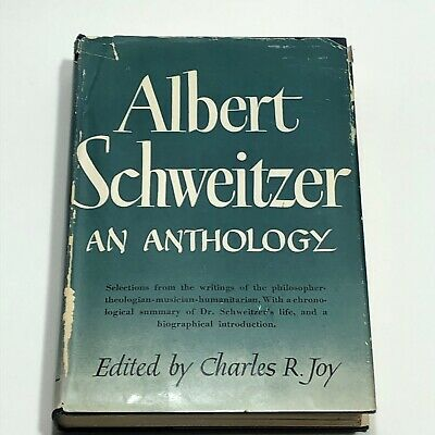 Albert Schweitzer, An Anthology, 1947 Hardcover, Philosophy Theology Charles Roy