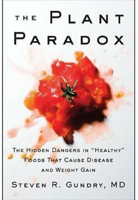 """The Plant Paradox The Hidden Dangers in """"Healthy"""" Foods That Cause Disease PDF"""