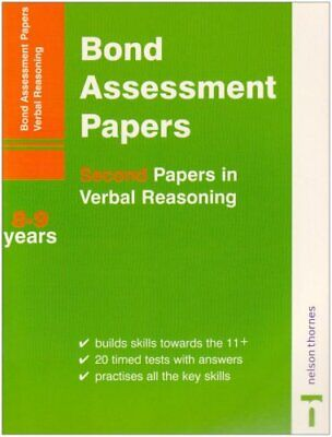 Bond Assessment Papers - Second Papers in Verbal Reasoning 8-9 Years New Edit.