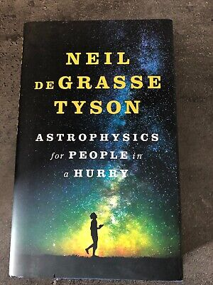 Astrophysics for People in a Hurry By Neil Degrasse Tyson (Hardback)