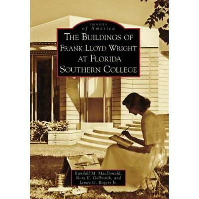 The Buildings of Frank Lloyd Wright at Florida Southern - Paperback NEW MacDonal