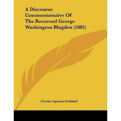 A Discourse Commemorative of the Reverend George Washin - Paperback NEW Charles