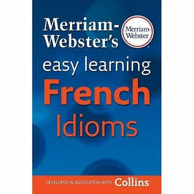 Merriam-Webster's Easy Learning French Idioms - Paperback NEW Merriam-Webster 20