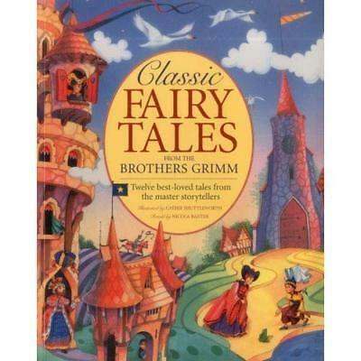 Classic Fairy Tales from the Brothers Grimm - Paperback NEW Baxter, Nicola 2012-