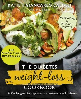 Diabetes Weight-Loss Cookbook A life-changing diet to prevent and reverse type 2