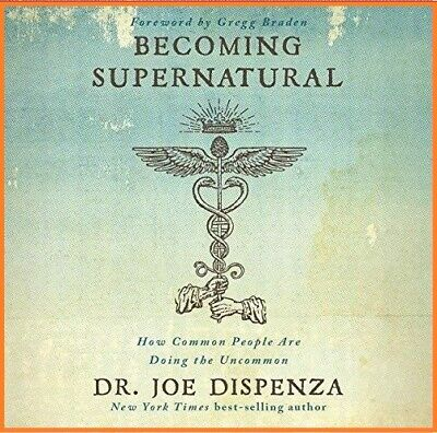 Becoming Supernatural: How ...By Dr. Joe Dispenza (audiobook, Fast e-Delivery)