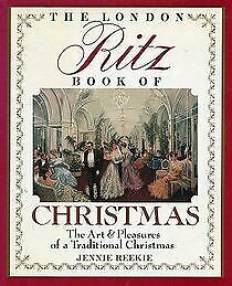 Title: The London Ritz Book of Christmas The Art Pleasur, Reekie, Jennie, Used;