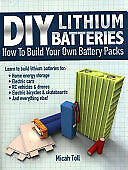 DIY Lithium Batteries: How to Build Your Own Battery Packs (eb0ok)
