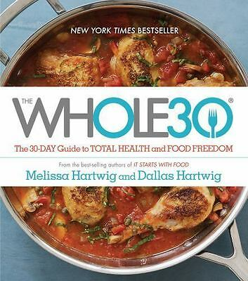 The Whole30- The 30 Day Guide to Total Health and Food Freedom /PDF.