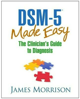 DSM-5® Made Easy : The Clinician's Guide to Diagnosis by James Morrison...PDF