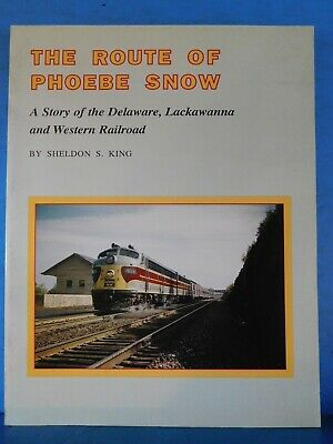 Route of Phoebe Snow by Sheldon King Soft Cover 1986 DL&W
