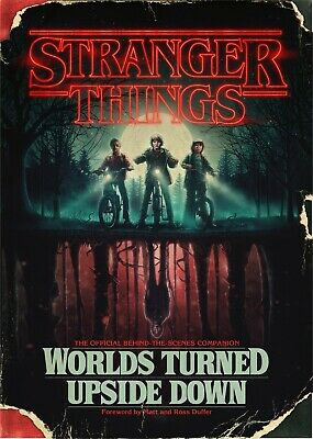 Stranger Things: Worlds Turned Upside Down: The Official Behind-the-Scenes