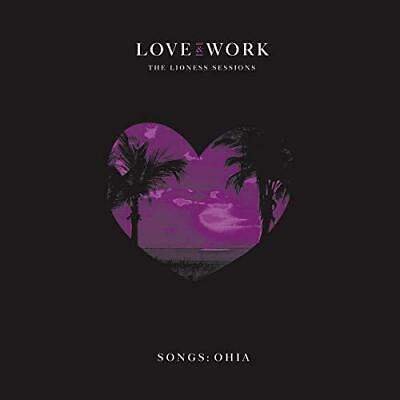 Songs: Ohia - Love And Work: The Lioness Sessions (NEW CD)