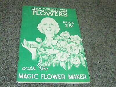 HOW TO MAKE WOOD FIBRE FIBRE TEX AND CREPE PAPER FLOWERS. 1st edition 1938