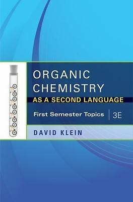 First Semester Topics: Organic Chemistry as a Second Language : First...