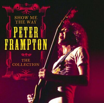Peter Frampton - Show Me The Way: The Collection - Peter Frampton CD 3EVG The