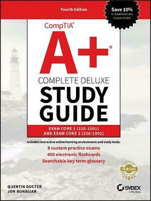 Comptia A+ Complete Deluxe Study Guide: Exam Core 1 220-1001 and Exam Core 2 220