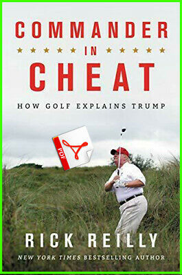 Commander in Cheat: How Golf Explains Trump by Rick Reilly Only (PDF)