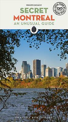 Secret Montreal: An Unusual Guide by Philippe Renault Paperback Book Free Shippi