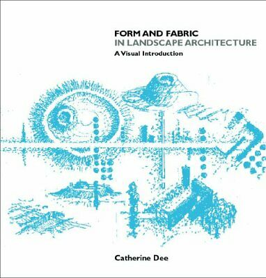Form and Fabric in Landscape Architecture, Dee 9780415246385 Free Shipping..