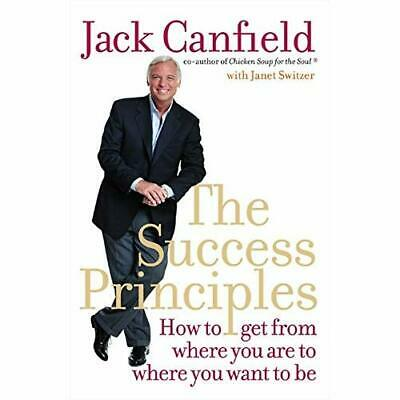 The Success Principles: How to Get from Where You Are t - Paperback NEW Canfield