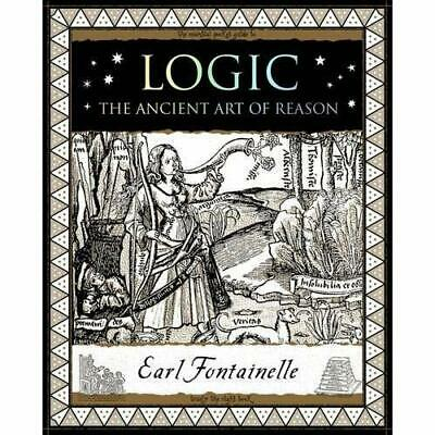 Logic: The Ancient Art of Reason (Wooden Books Gift Boo - Paperback NEW Earl Fon