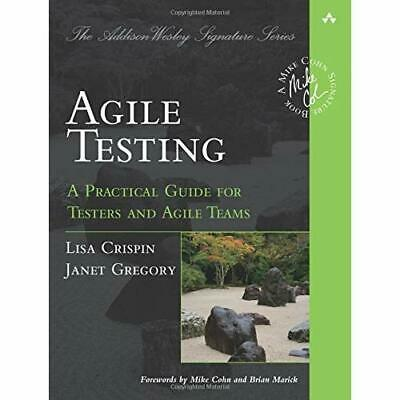 Agile Testing: A Practical Guide for Testers and Agile  - Paperback NEW Crispin,