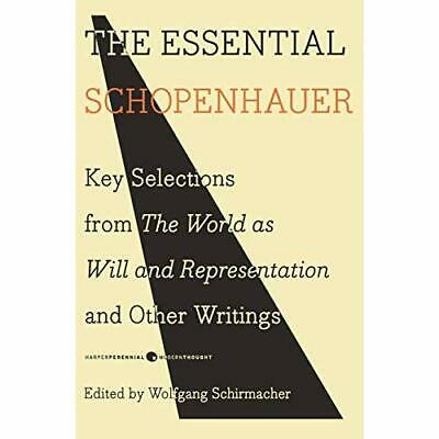 The Essential Schopenhauer: Key Selections from the Wor - Paperback NEW Schopenh