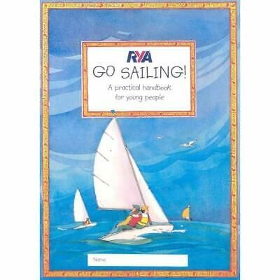 RYA Go Sailing: A Practical Guide for Young People (Roy - Paperback NEW Myatt, C