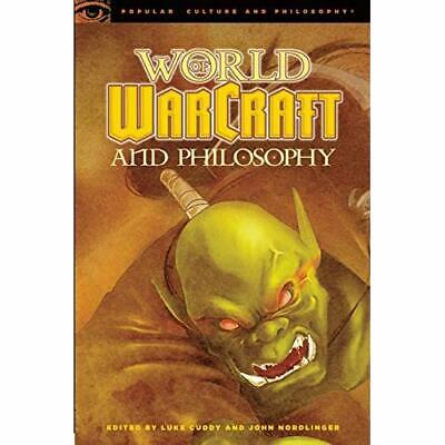 World of Warcraft and Philosophy: Wrath of the Philosop - Paperback NEW CuddyNor