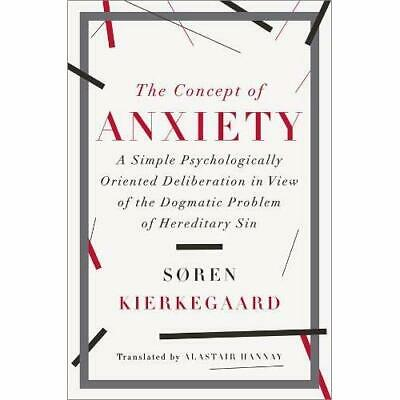 The Concept of Anxiety: A Simple Psychologically Orient - Hardcover NEW Soren Ki
