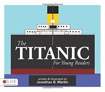 The Titanic for Young Readers Book The Cheap Fast Free Post