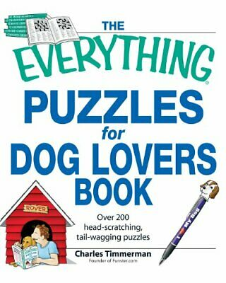 The Everything Puzzles for Dog Lovers Book: Over 200 head-scratching, tail-wa.