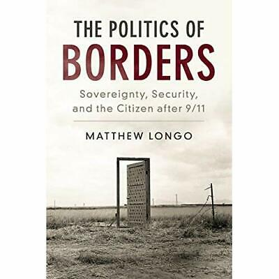 Politics Borders Sovereignty Security Citizen after 9. 9781316622933 Cond=LN:NSD