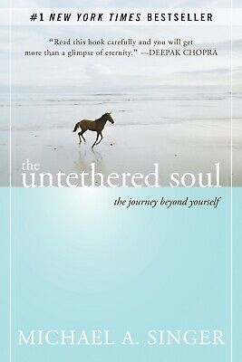 The Untethered Soul: The Journey Beyond Yourself by Michael A. Singer [P.D.F]