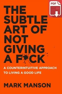 The Subtle Art of Not Giving a F*ck by Mark Manson [PDF version]