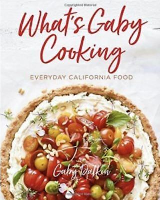 NEW - What's Gaby Cooking : Everyday California Food by Gaby Dalkin (2018)